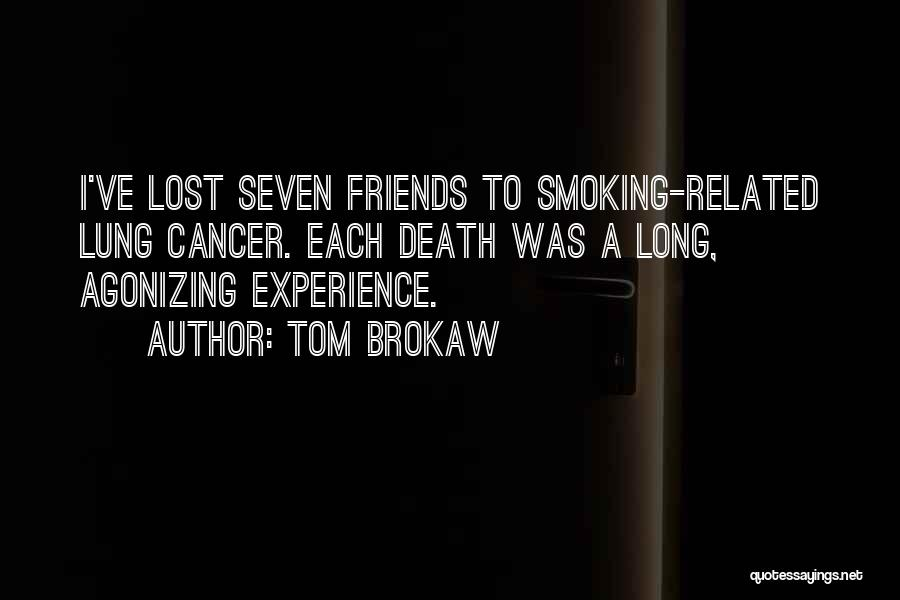 Lung Cancer Quotes By Tom Brokaw