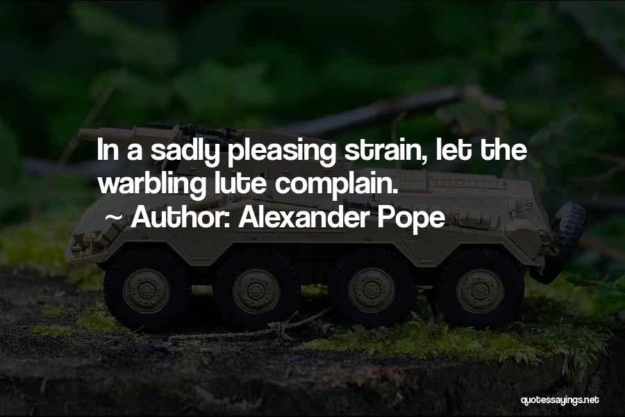Lute Quotes By Alexander Pope