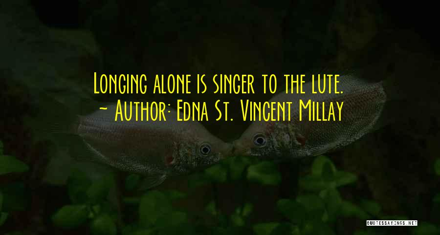 Lute Quotes By Edna St. Vincent Millay