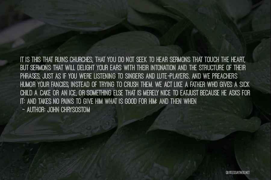 Lute Quotes By John Chrysostom