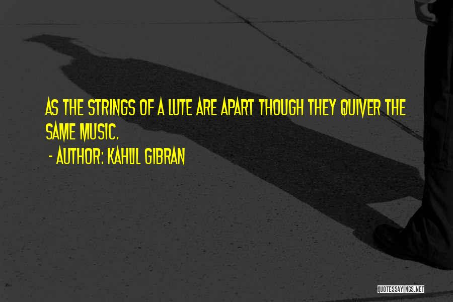 Lute Quotes By Kahlil Gibran