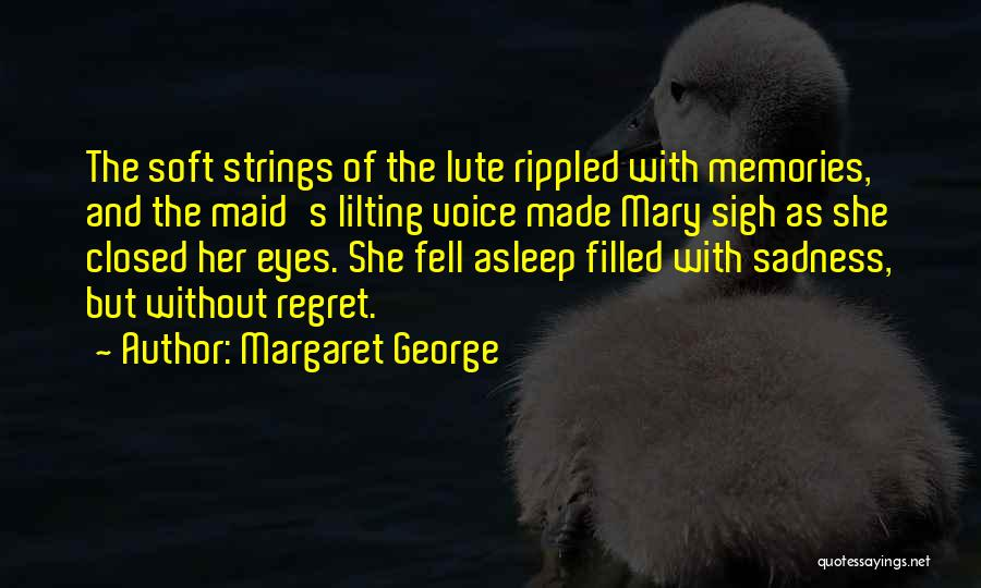 Lute Quotes By Margaret George