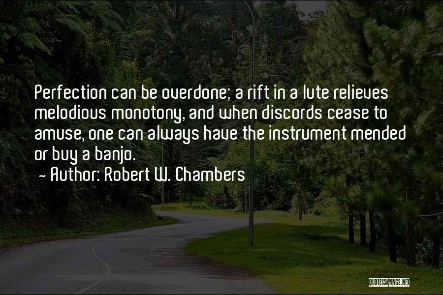 Lute Quotes By Robert W. Chambers