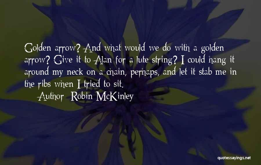 Lute Quotes By Robin McKinley