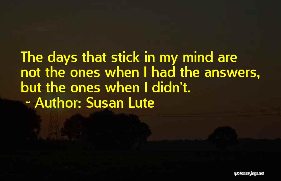 Lute Quotes By Susan Lute