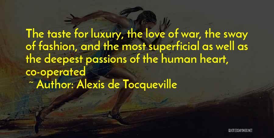 Luxury Fashion Quotes By Alexis De Tocqueville