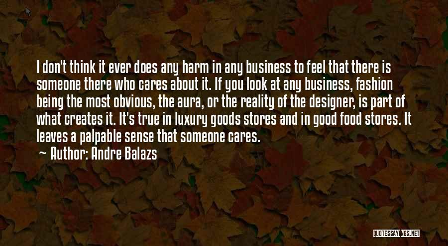 Luxury Fashion Quotes By Andre Balazs
