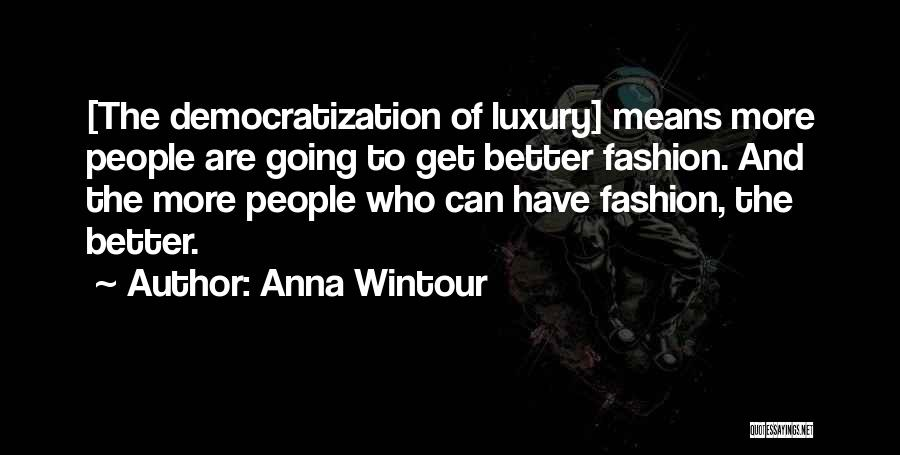 Luxury Fashion Quotes By Anna Wintour