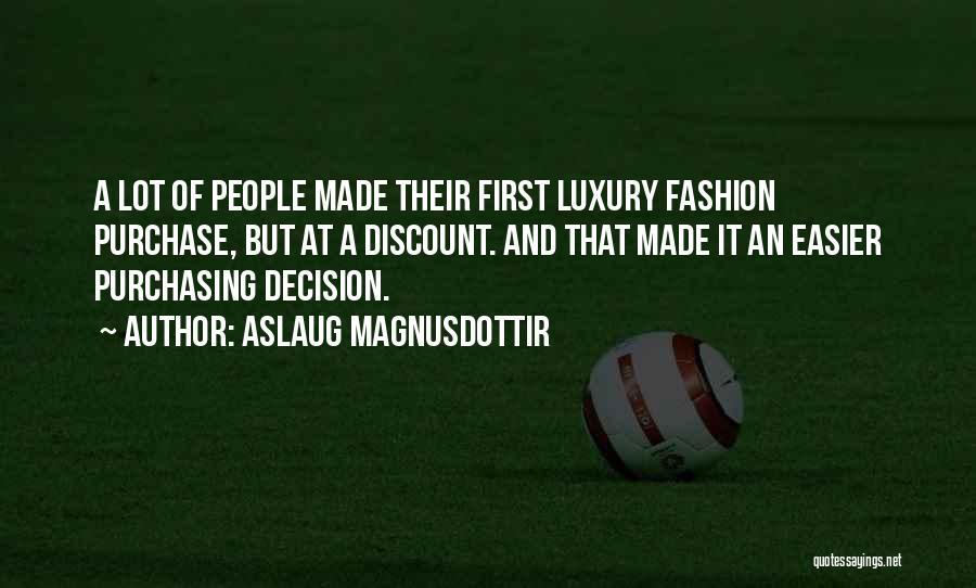 Luxury Fashion Quotes By Aslaug Magnusdottir