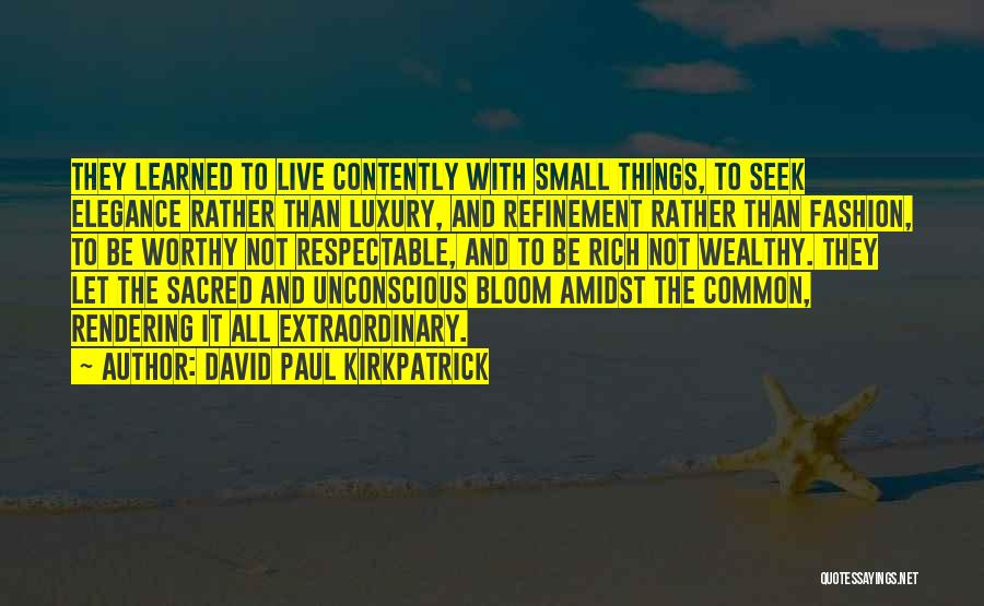 Luxury Fashion Quotes By David Paul Kirkpatrick