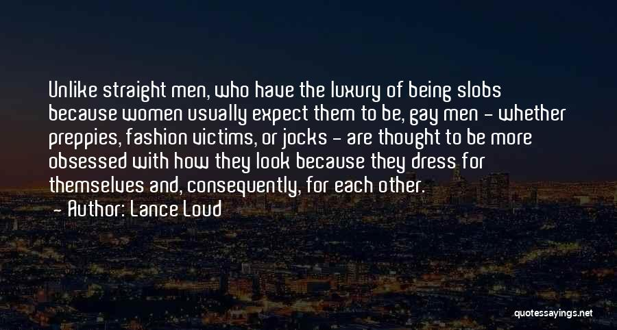 Luxury Fashion Quotes By Lance Loud
