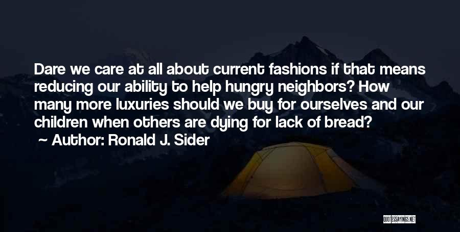 Luxury Fashion Quotes By Ronald J. Sider