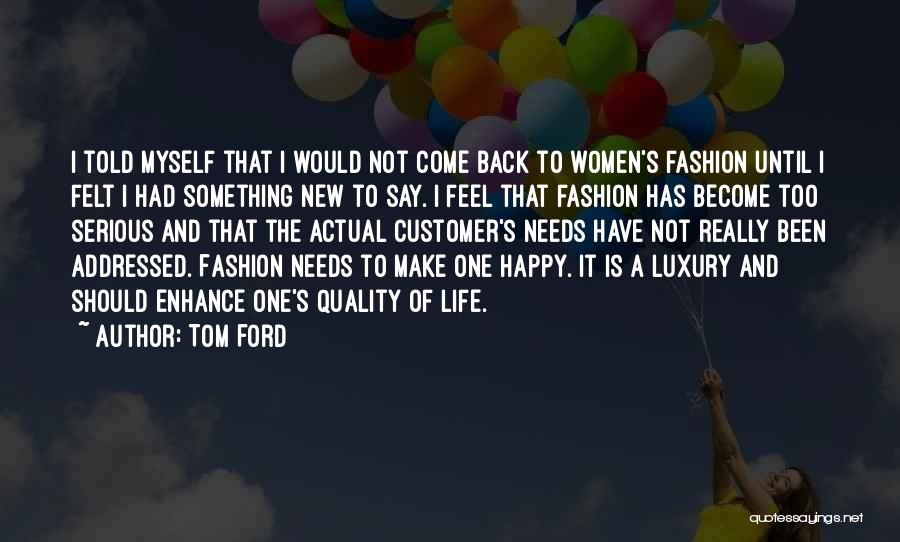 Luxury Fashion Quotes By Tom Ford