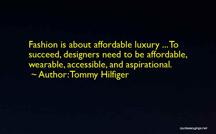 Luxury Fashion Quotes By Tommy Hilfiger