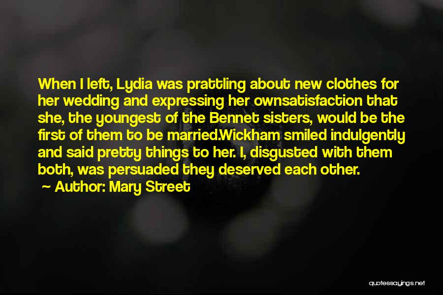 Lydia Bennet Quotes By Mary Street