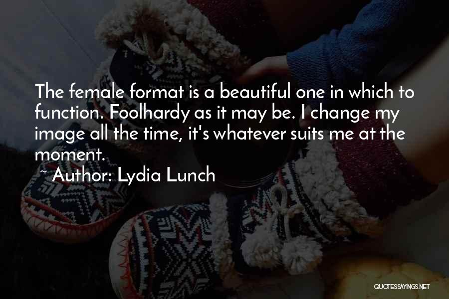 Lydia Lunch Quotes 1013933