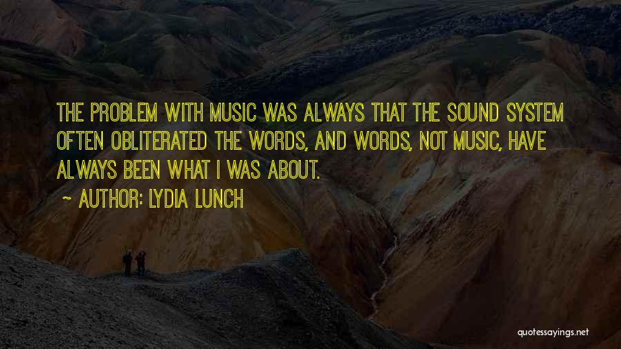 Lydia Lunch Quotes 1091404
