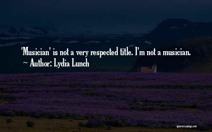 Lydia Lunch Quotes 1913033
