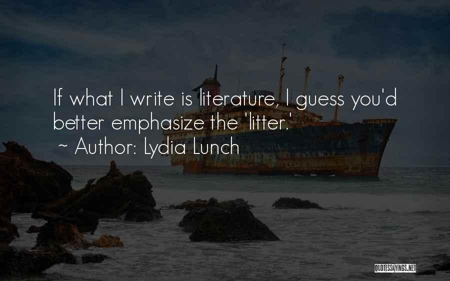 Lydia Lunch Quotes 2084831