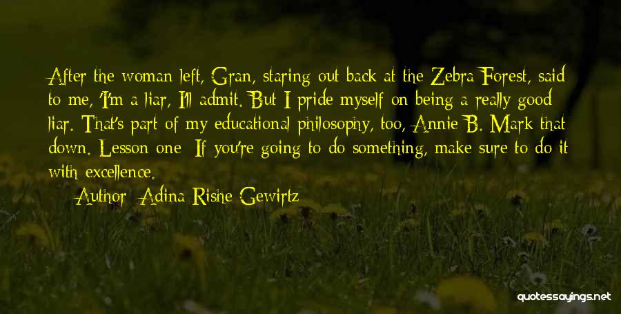 Lying Being Good Quotes By Adina Rishe Gewirtz