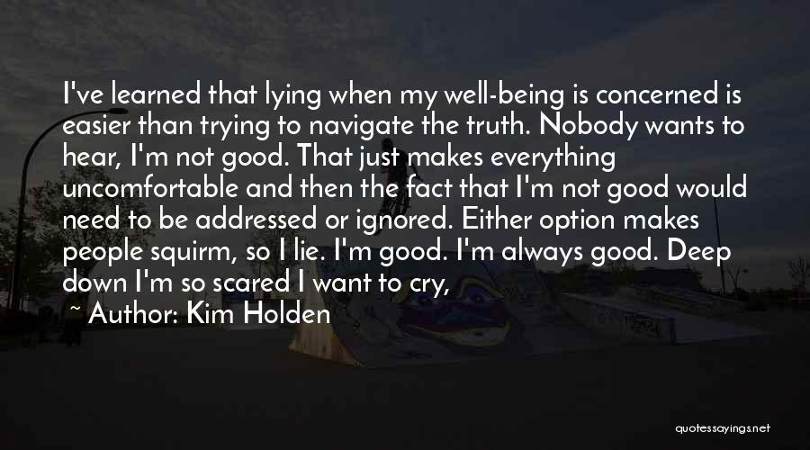 Lying Being Good Quotes By Kim Holden