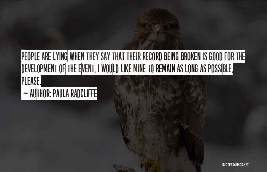 Lying Being Good Quotes By Paula Radcliffe