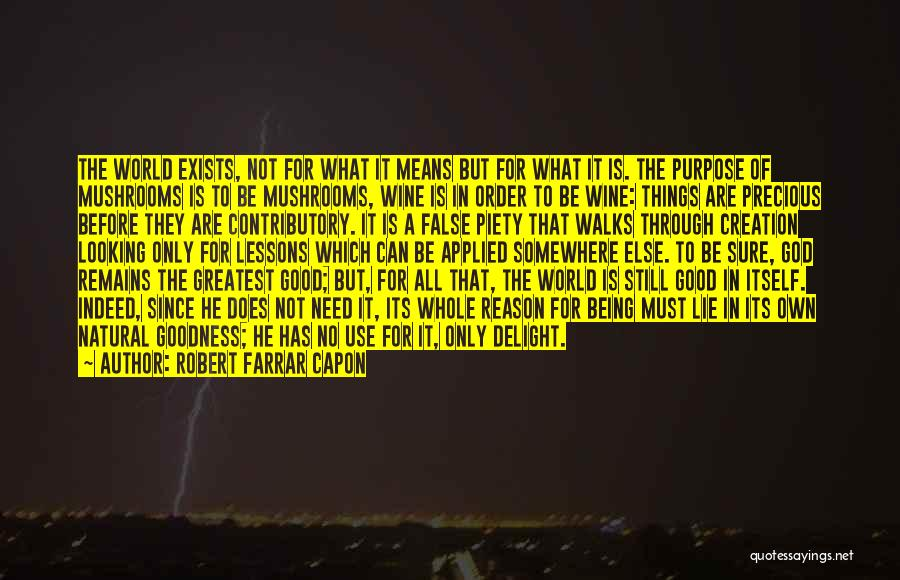 Lying Being Good Quotes By Robert Farrar Capon