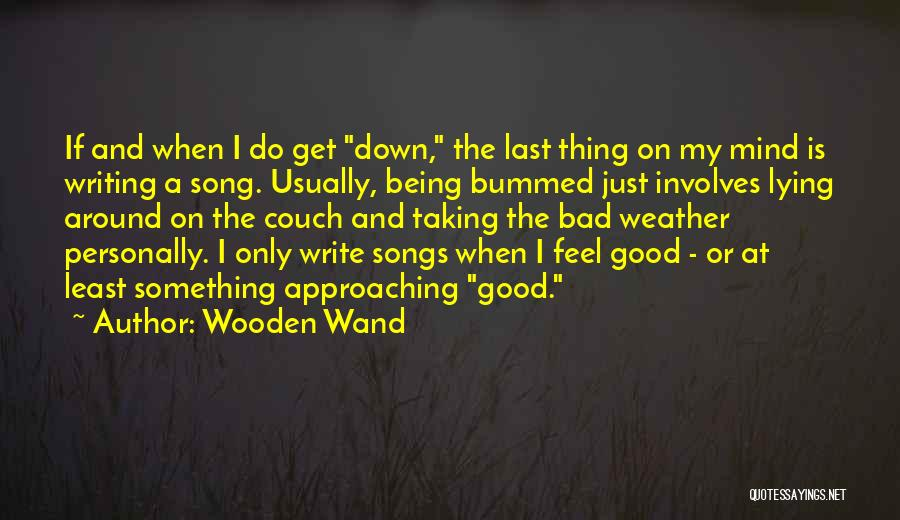 Lying Being Good Quotes By Wooden Wand