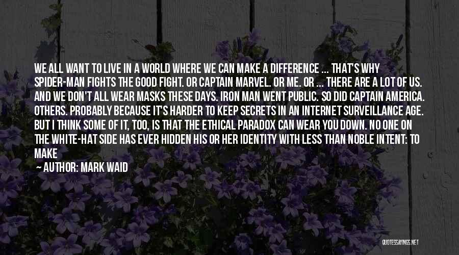 Lying For The Greater Good Quotes By Mark Waid