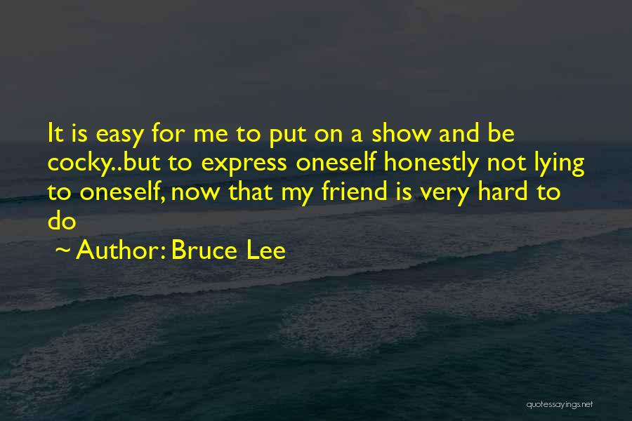Lying To Your Best Friend Quotes By Bruce Lee