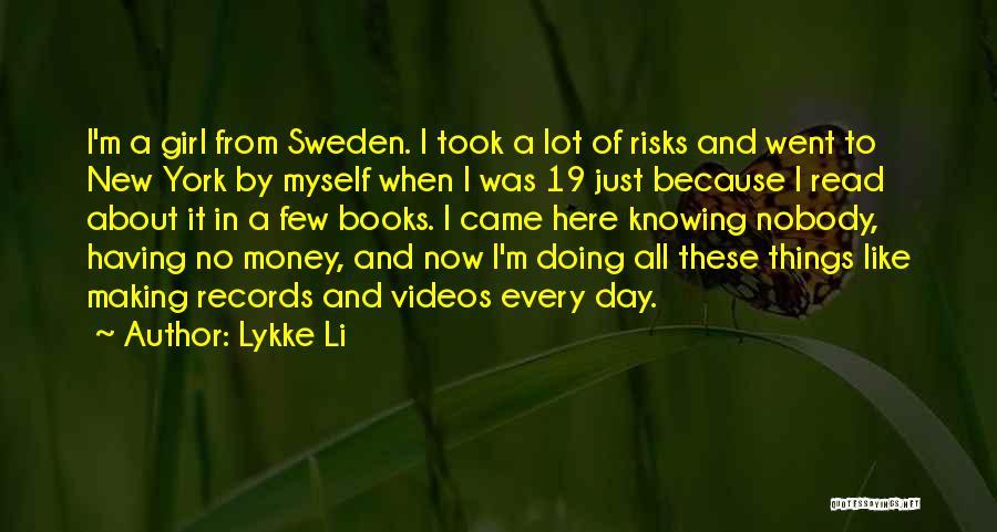 Lykke Li Quotes 1073798