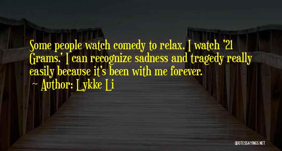 Lykke Li Quotes 1230918