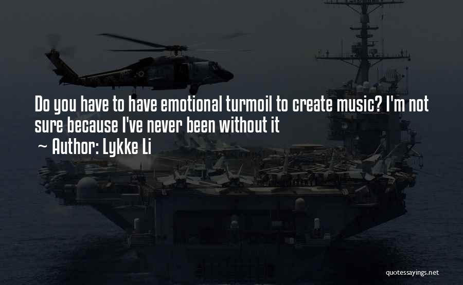 Lykke Li Quotes 129993