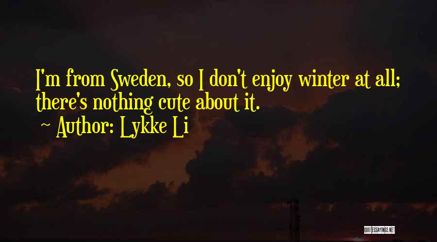 Lykke Li Quotes 1370520