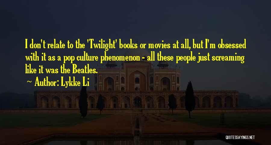 Lykke Li Quotes 1596992
