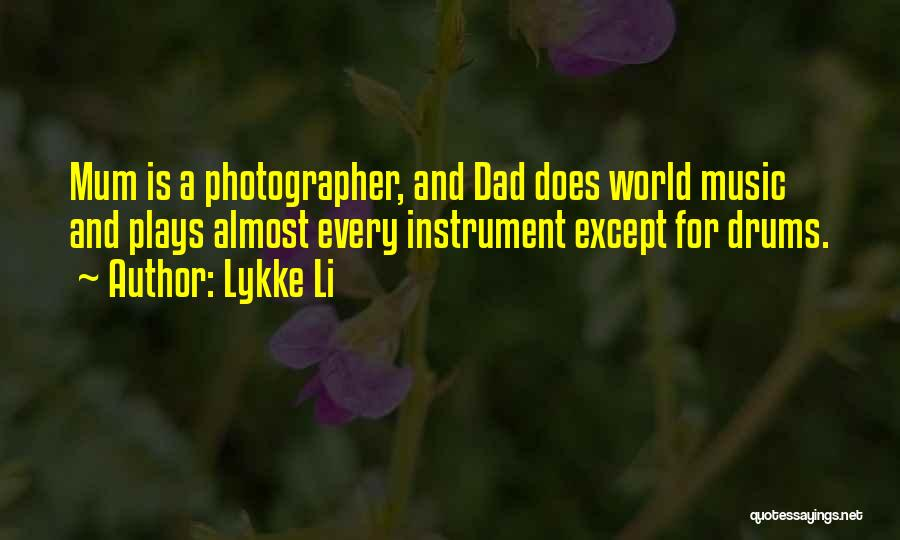 Lykke Li Quotes 2148404