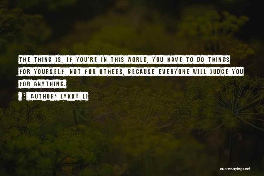 Lykke Li Quotes 259509