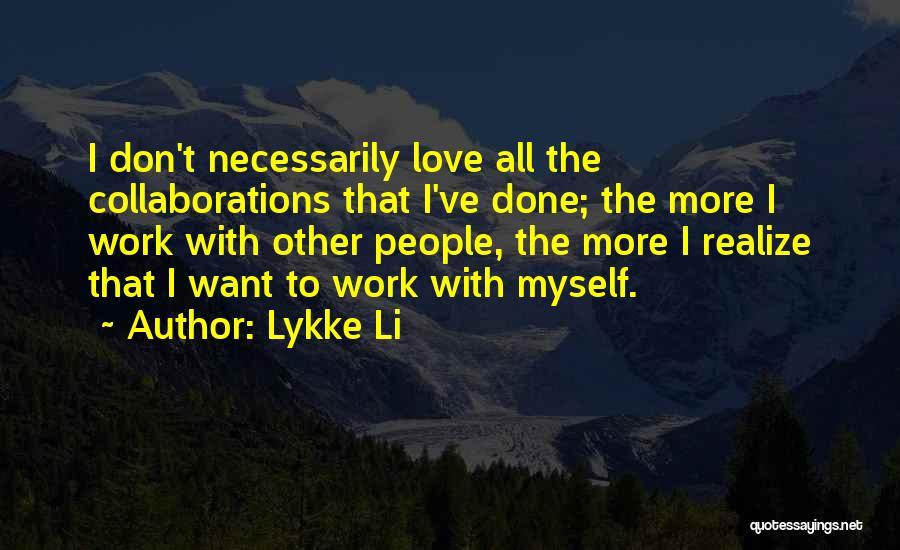 Lykke Li Quotes 583442