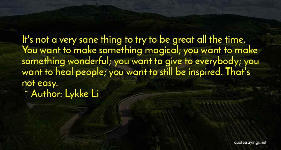 Lykke Li Quotes 868736