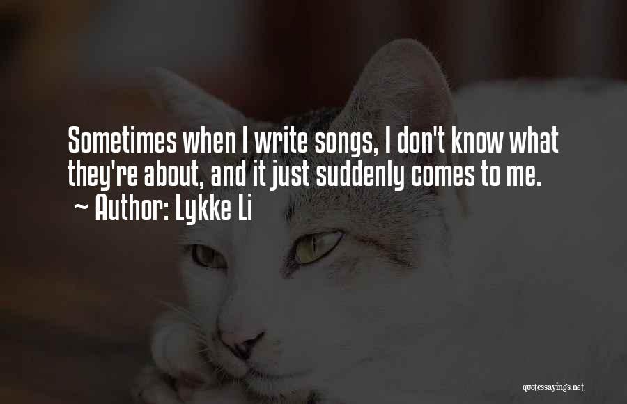 Lykke Li Quotes 884235
