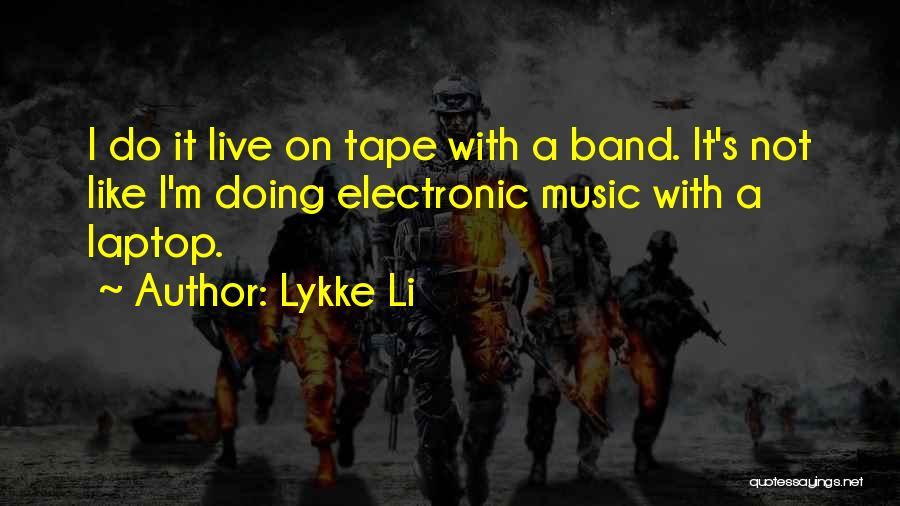 Lykke Li Quotes 932276