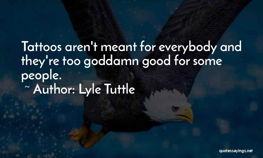 Lyle Tuttle Quotes 1297937