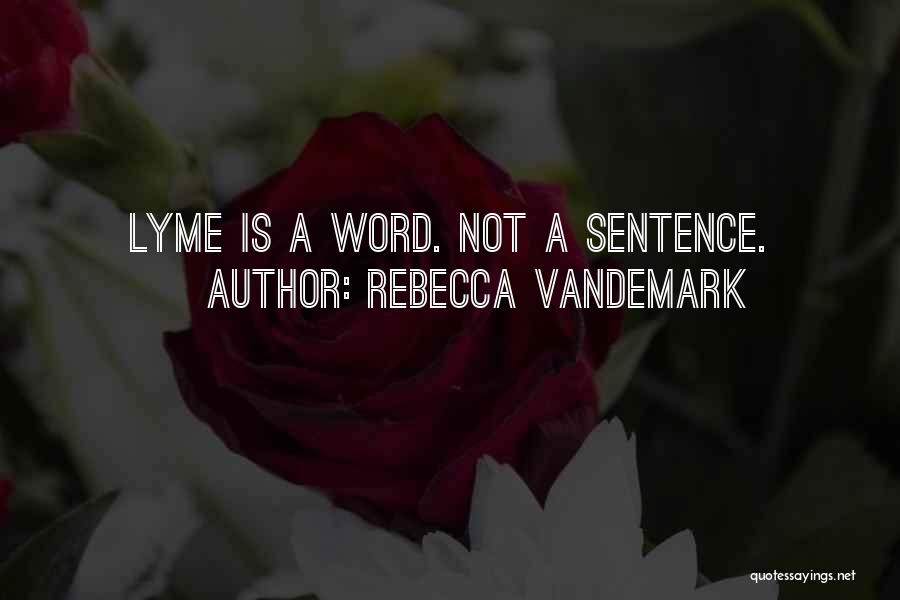 Lyme Quotes By Rebecca VanDeMark