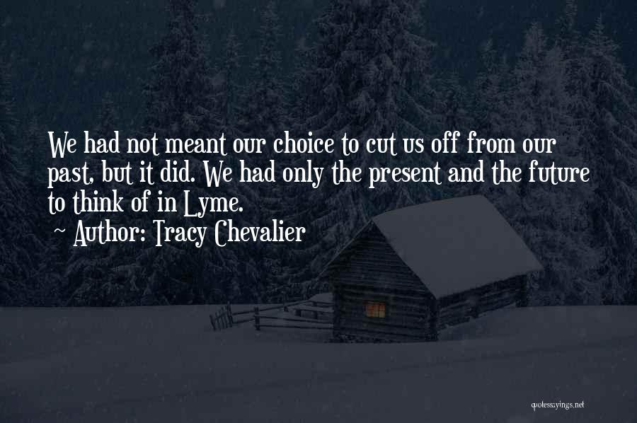 Lyme Quotes By Tracy Chevalier