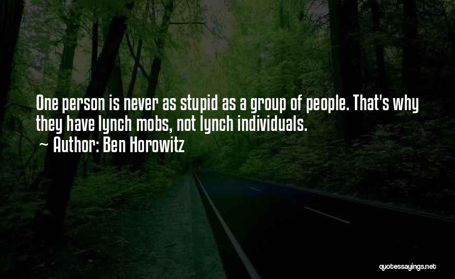 Lynch Mobs Quotes By Ben Horowitz