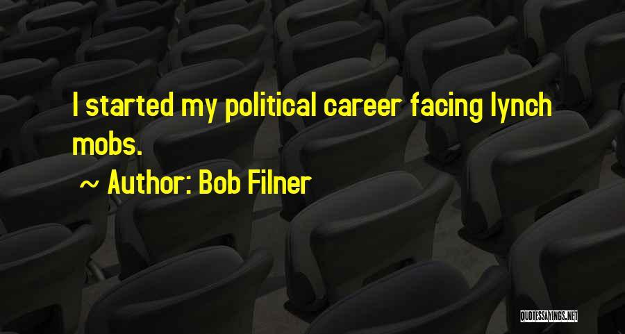 Lynch Mobs Quotes By Bob Filner