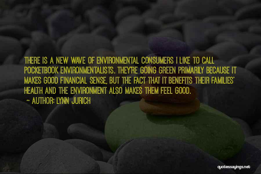 Lynn Jurich Quotes 1417651