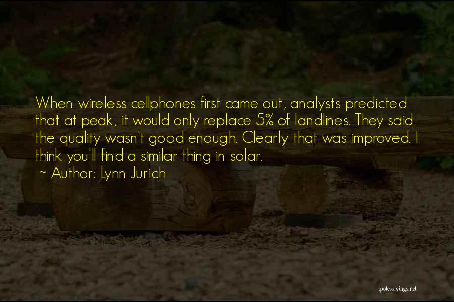 Lynn Jurich Quotes 1444029