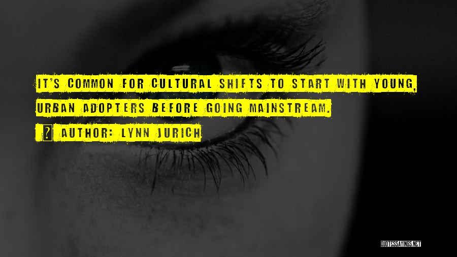 Lynn Jurich Quotes 1668701