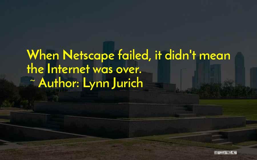 Lynn Jurich Quotes 174607